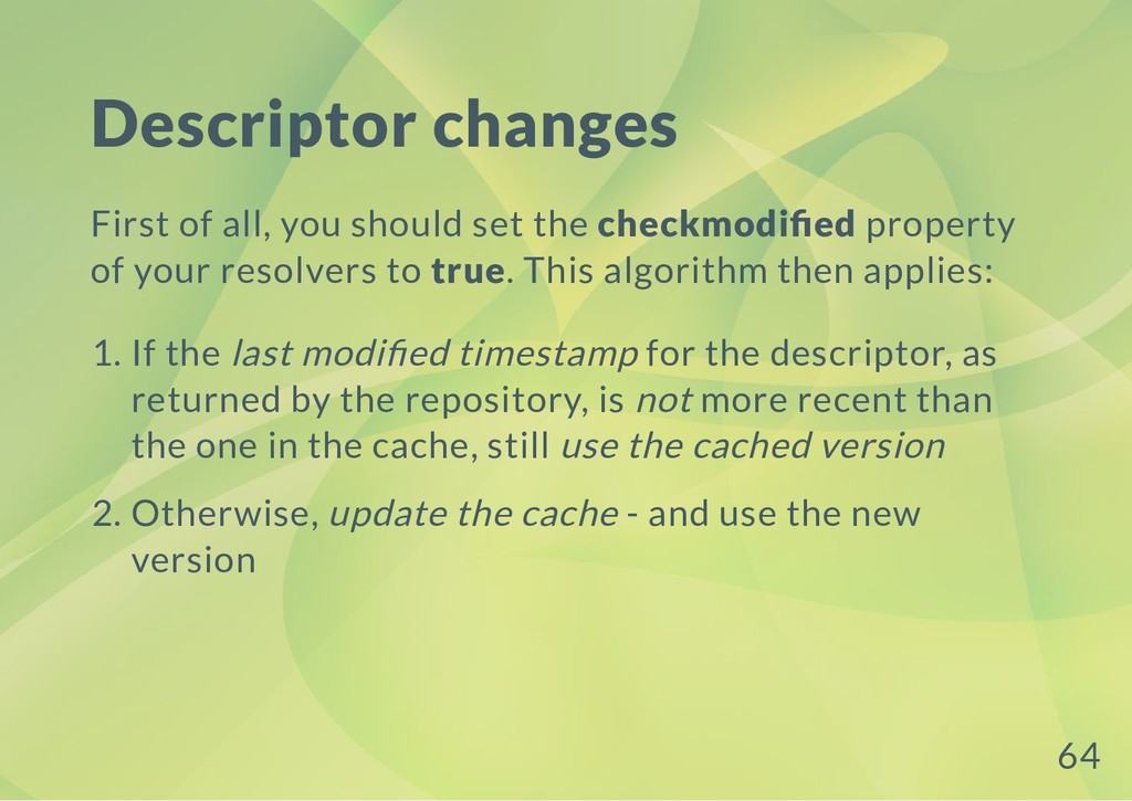 Descriptor changes First of all, you should set...