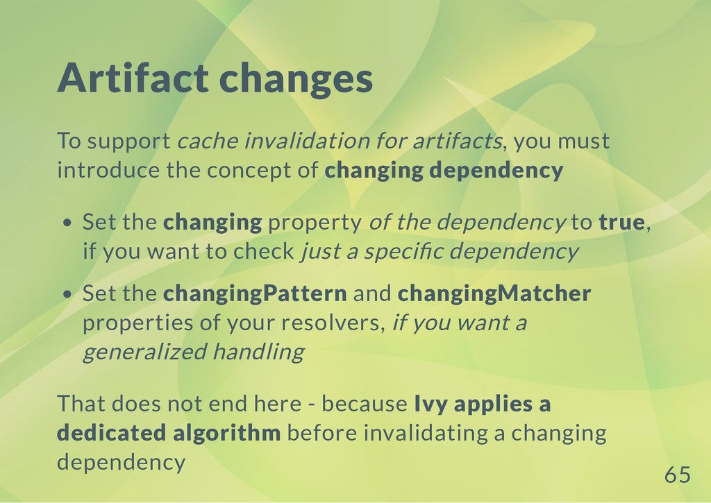 Artifact changes To support cache invalidation ...