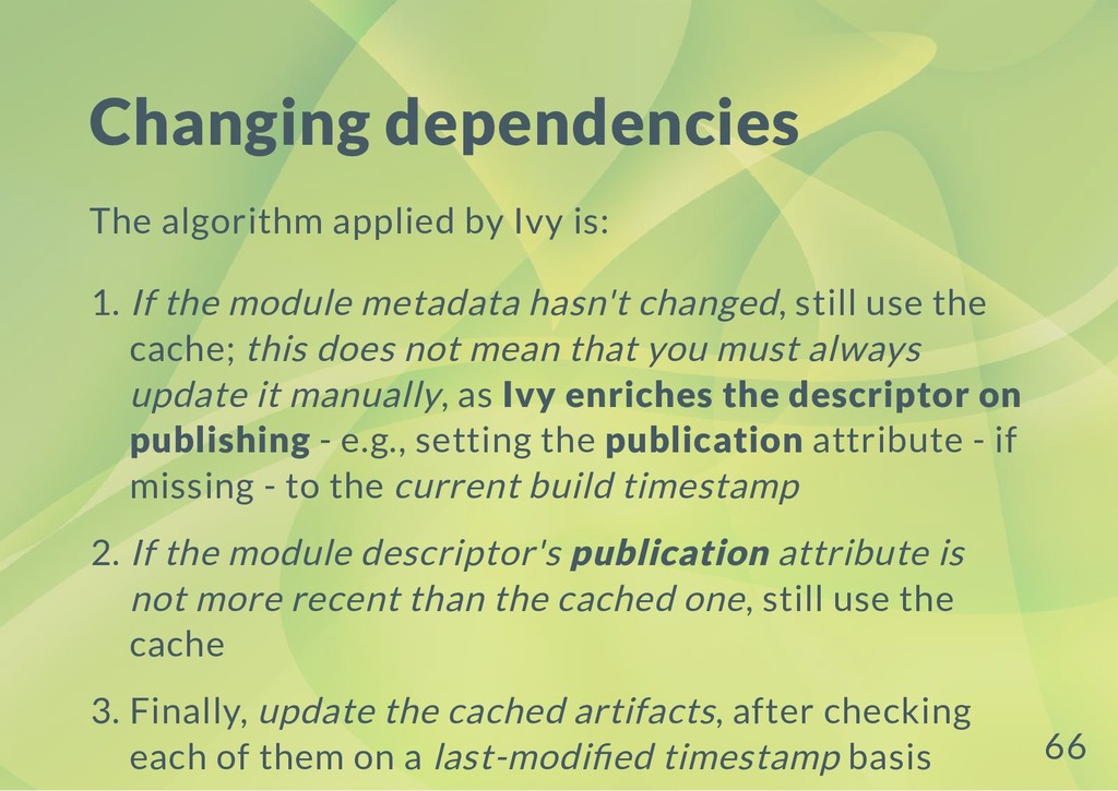 Changing dependencies The algorithm applied by ...