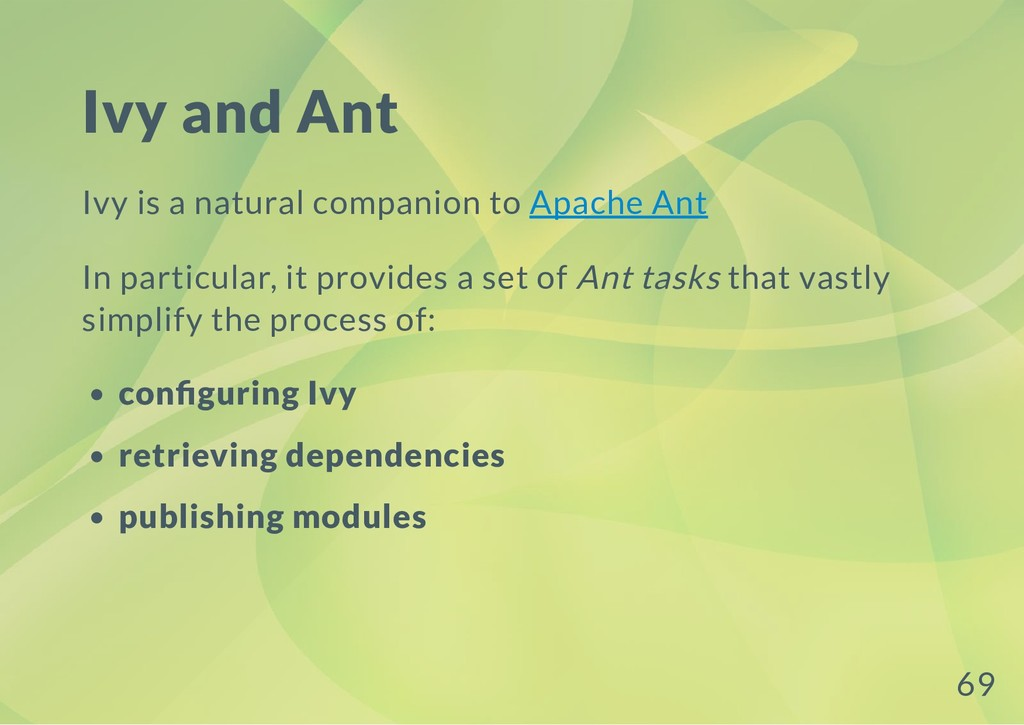 Ivy and Ant Ivy is a natural companion to Apach...