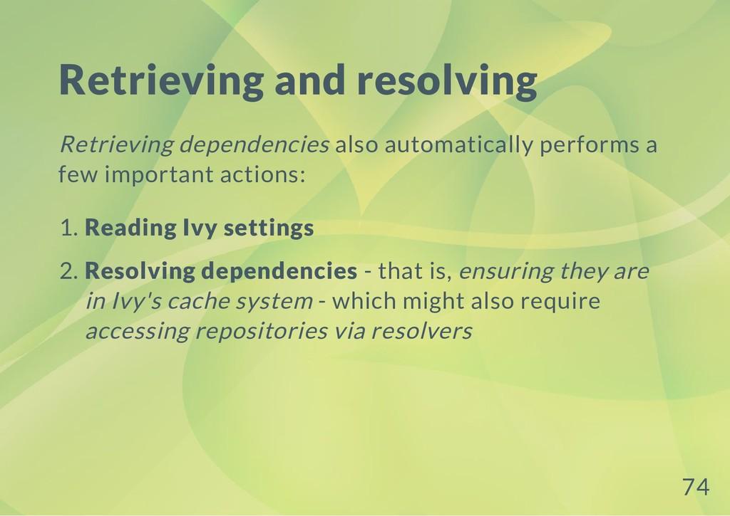 Retrieving and resolving Retrieving dependencie...