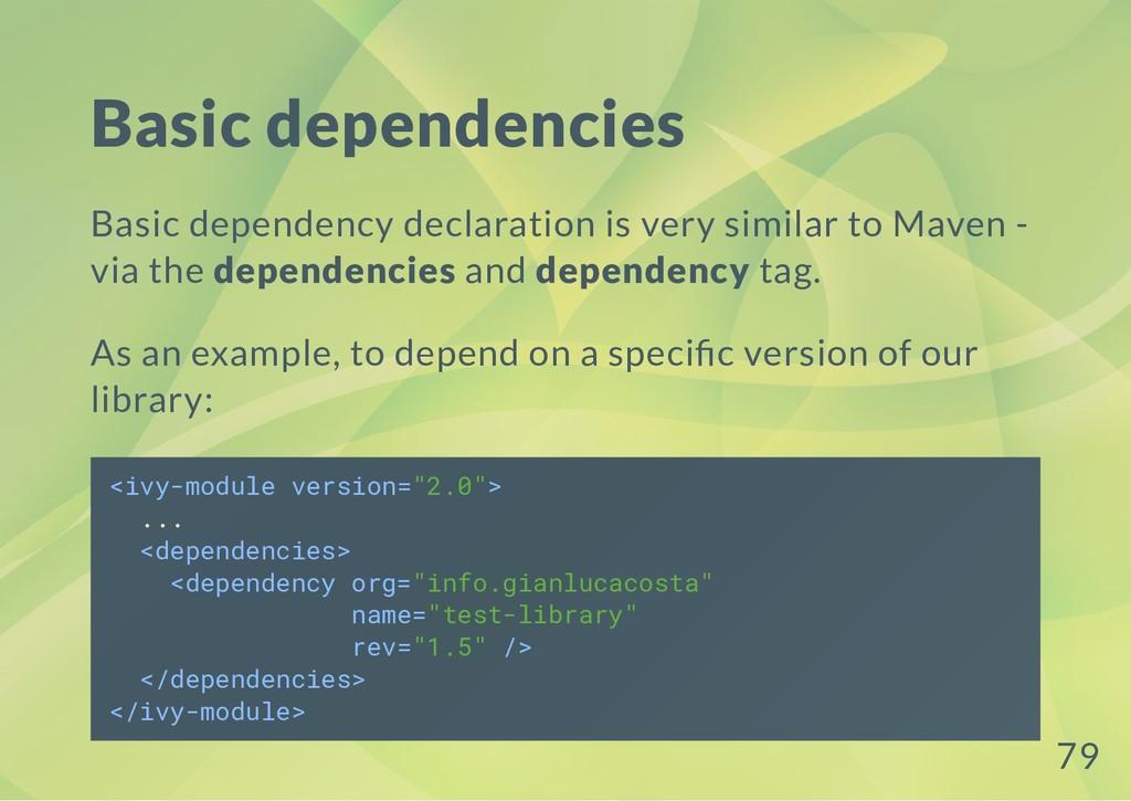 Basic dependencies Basic dependency declaration...