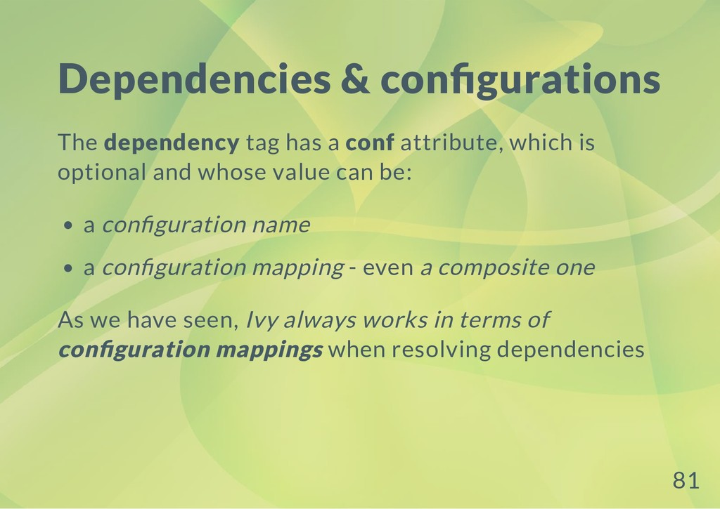 Dependencies & con gurations The dependency tag...