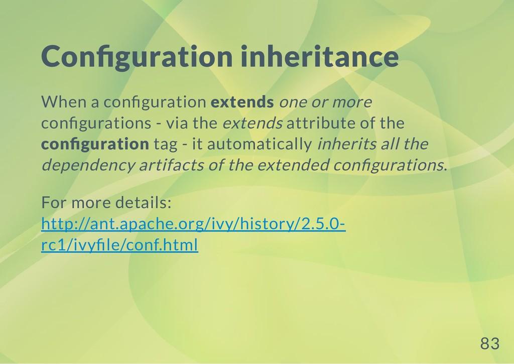 Con guration inheritance When a con guration ex...
