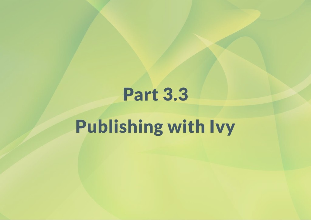 Part 3.3 Publishing with Ivy
