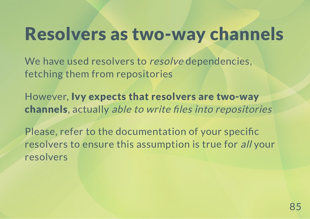 Resolvers as two-way channels We have used reso...