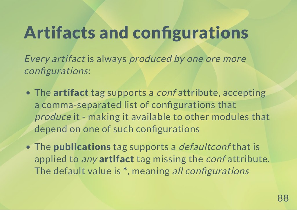 Artifacts and con gurations Every artifact is a...