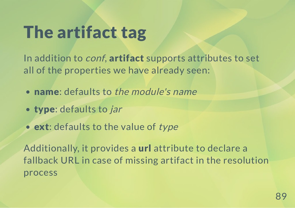 The artifact tag In addition to conf, artifact ...