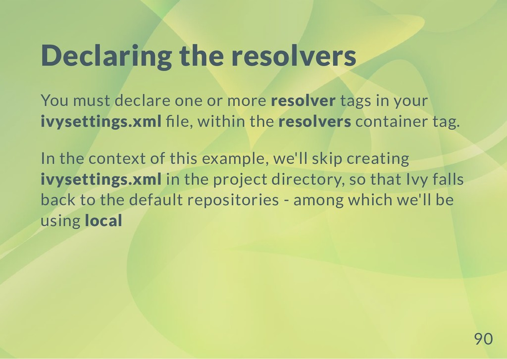 Declaring the resolvers You must declare one or...