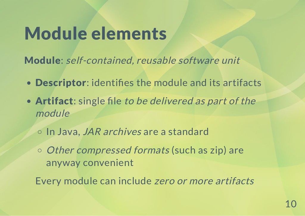 Module elements Module: self-contained, reusabl...