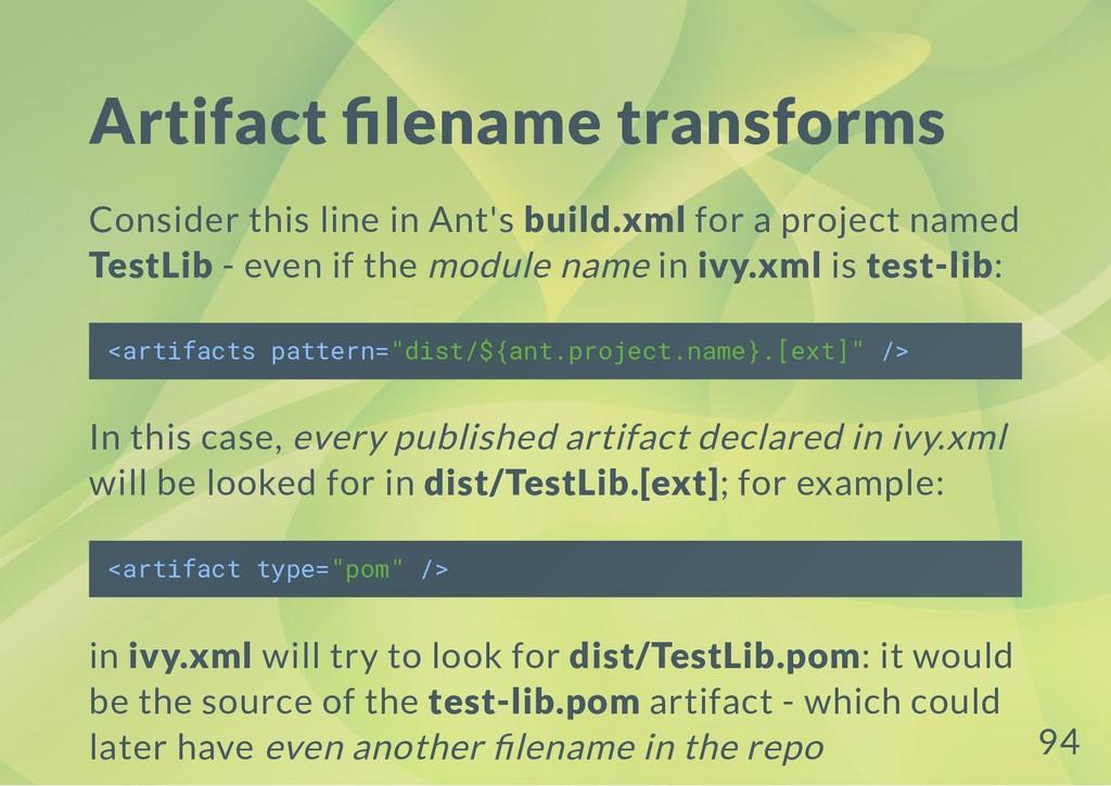 Artifact lename transforms Consider this line i...