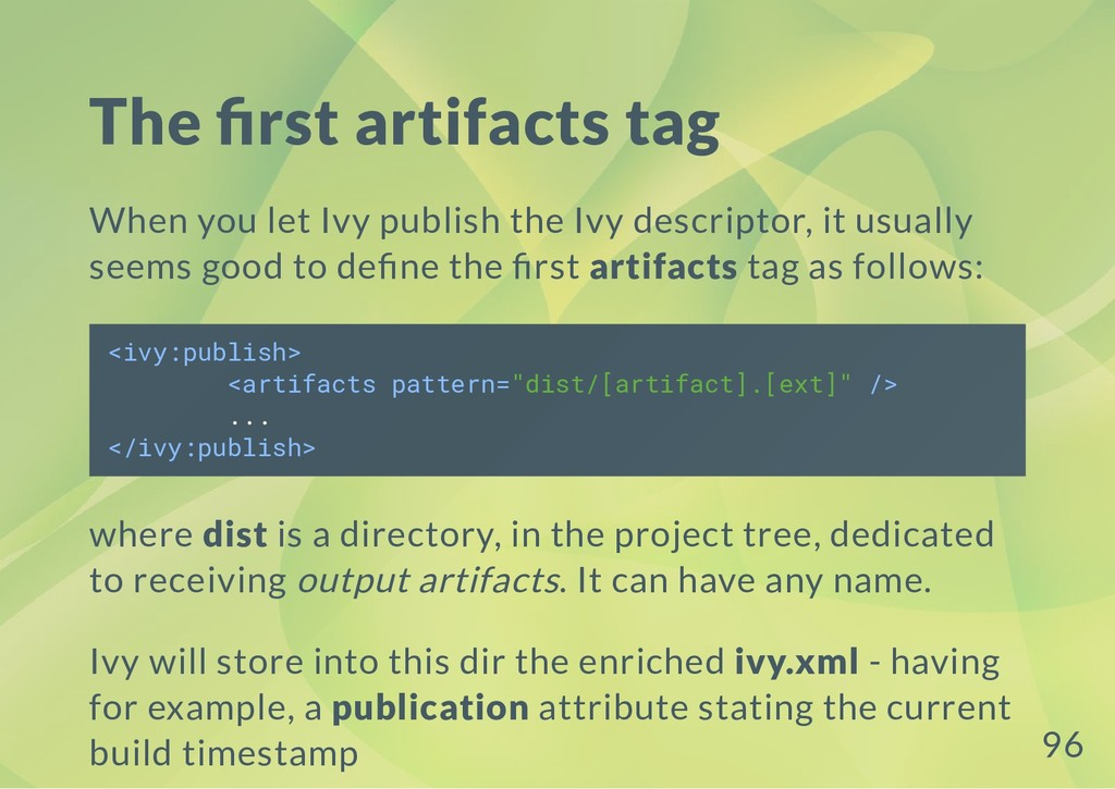 The rst artifacts tag When you let Ivy publish ...