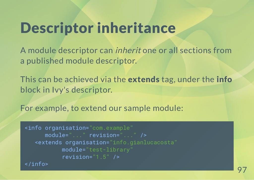 Descriptor inheritance A module descriptor can ...