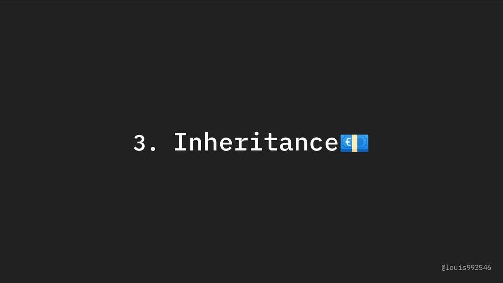 3. Inheritance @louis993546