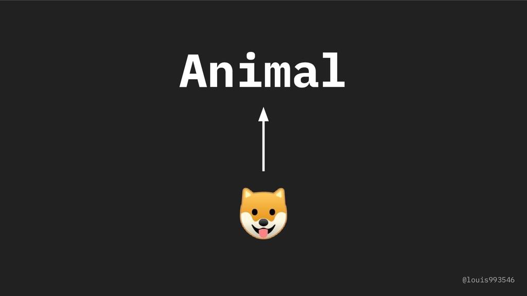 Animal  @louis993546
