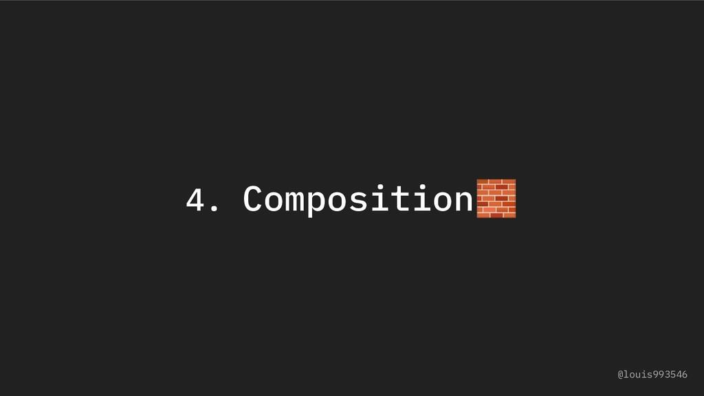 4. Composition @louis993546