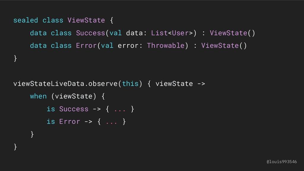sealed class ViewState { data class Success(val...
