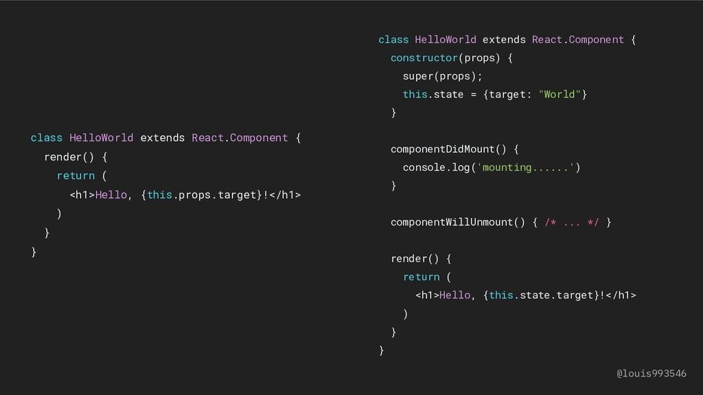 class HelloWorld extends React.Component { rend...
