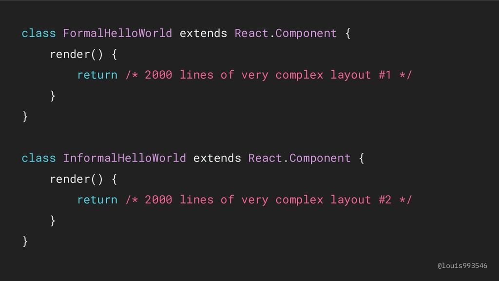class FormalHelloWorld extends React.Component ...