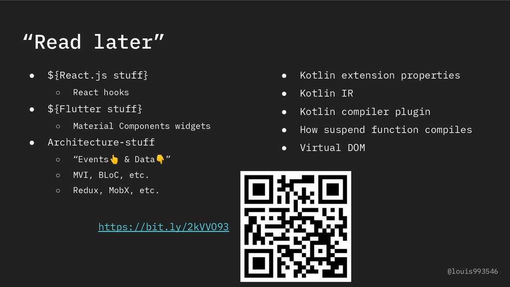 """Read later"" ● ${React.js stuff} ○ React hooks ..."
