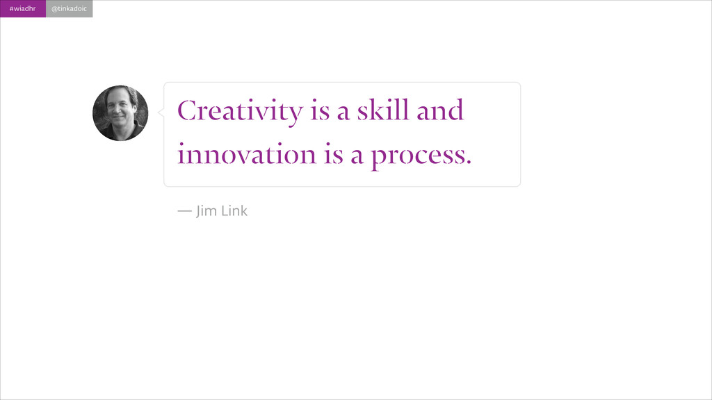 #wiadhr @tinkadoic Creativity is a skill and in...