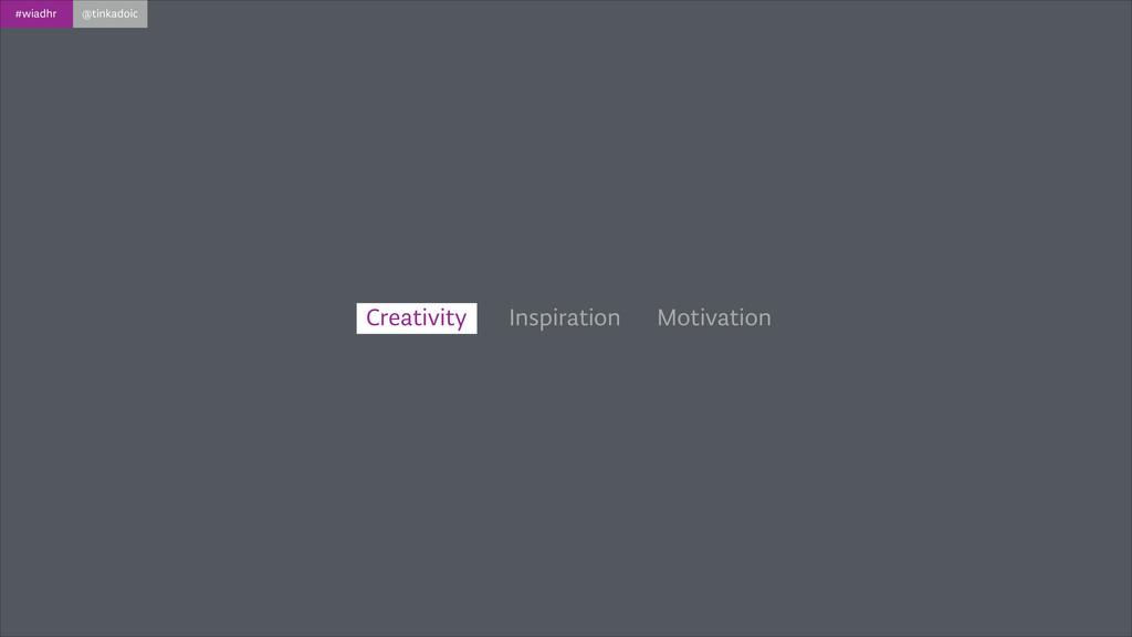 #wiadhr @tinkadoic Inspiration Motivation Creat...