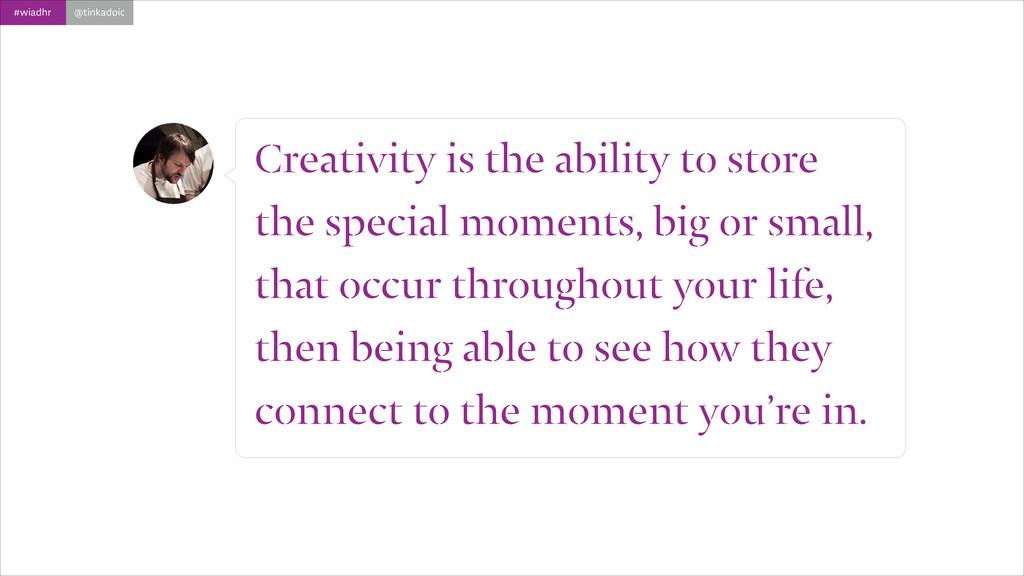 #wiadhr @tinkadoic Creativity is the ability to...