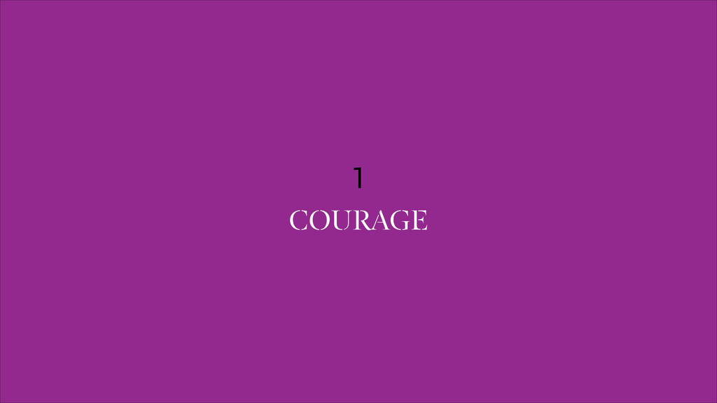 1 COURAGE