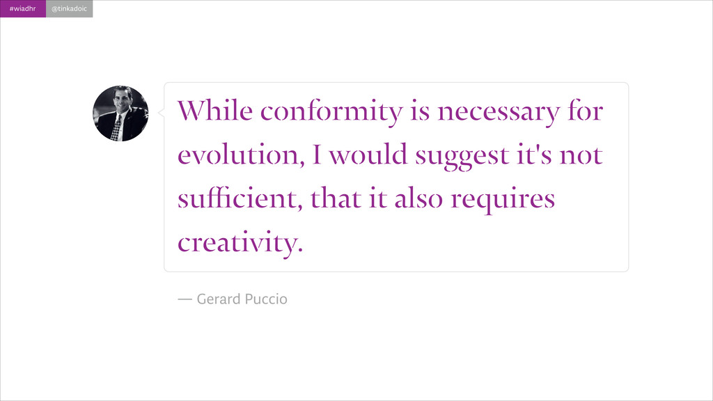 #wiadhr @tinkadoic While conformity is necessar...