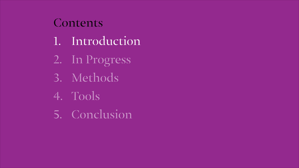Contents 1. Introduction 2. In Progress 3. Meth...