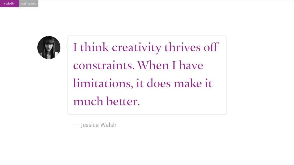 #wiadhr @tinkadoic I think creativity thrives o...