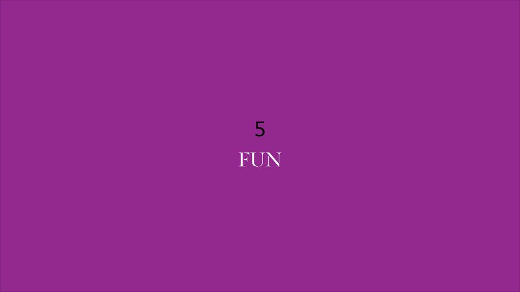 5 FUN
