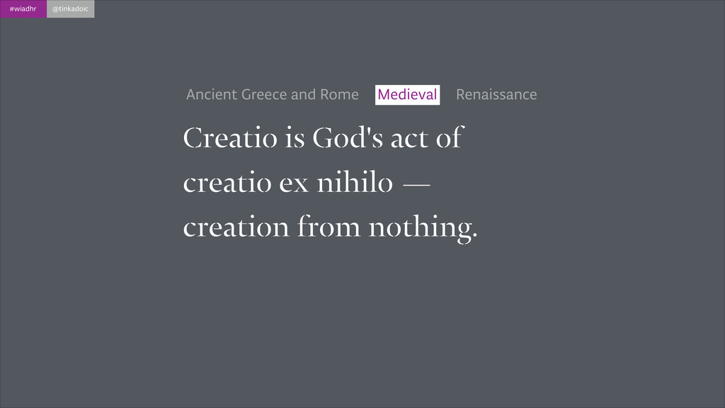 #wiadhr @tinkadoic Creatio is God's act of crea...