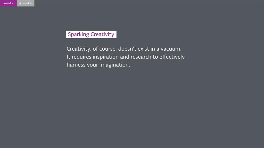 #wiadhr @tinkadoic Creativity, of course, doesn...