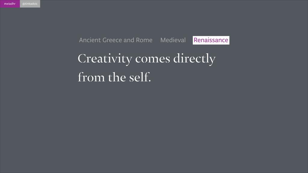 #wiadhr @tinkadoic Creativity comes directly fr...
