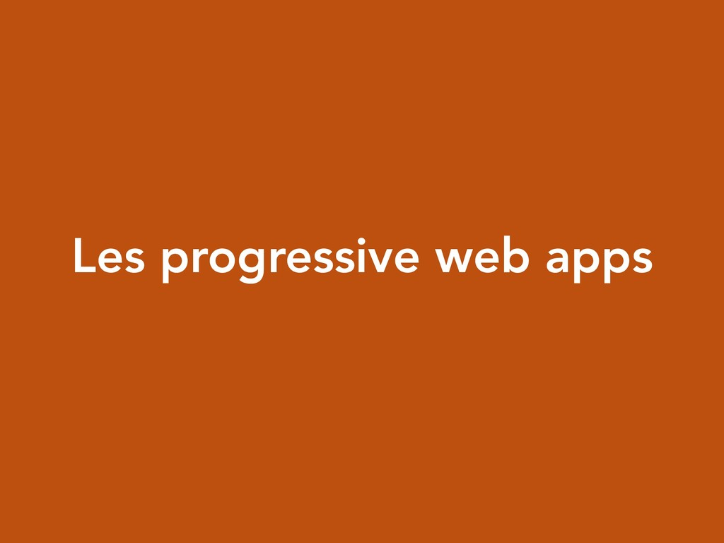 Les progressive web apps