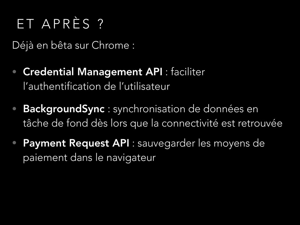 E T A P R È S ? Déjà en bêta sur Chrome : • Cre...