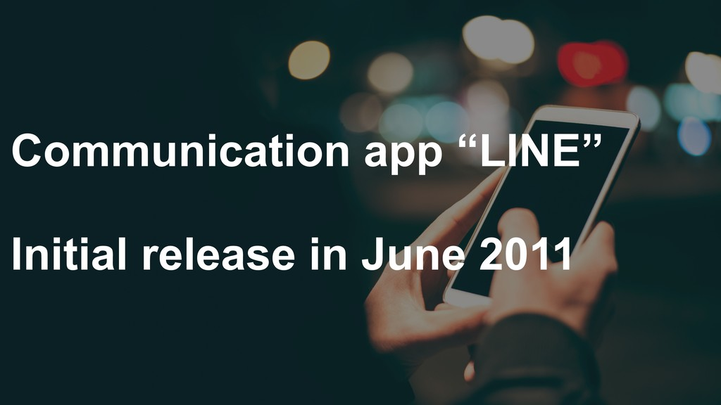 "Communication app ""LINE"" Initial release in Jun..."