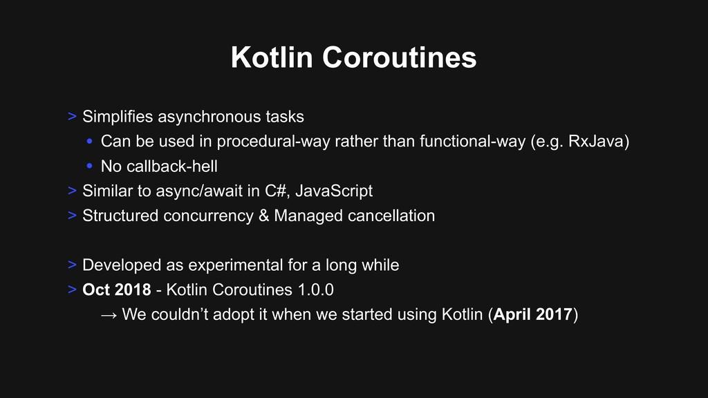 Kotlin Coroutines > Simplifies asynchronous tas...