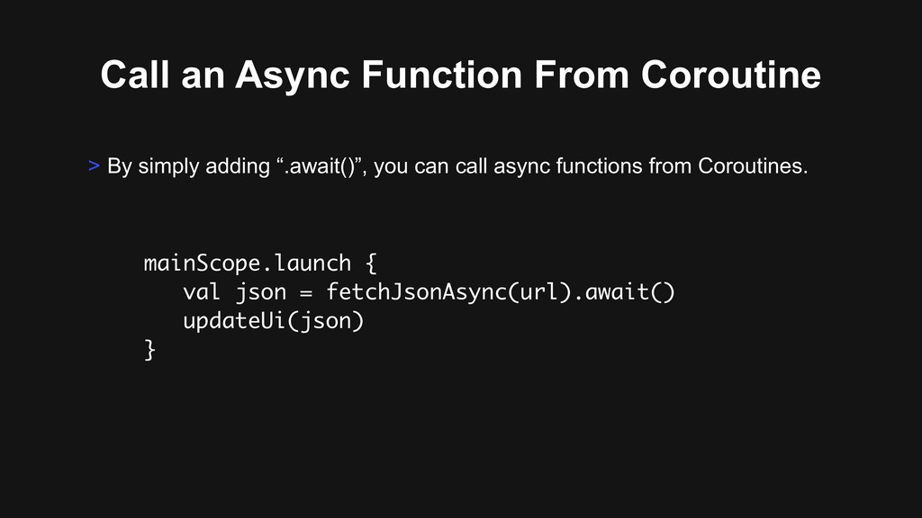 Call an Async Function From Coroutine mainScope...