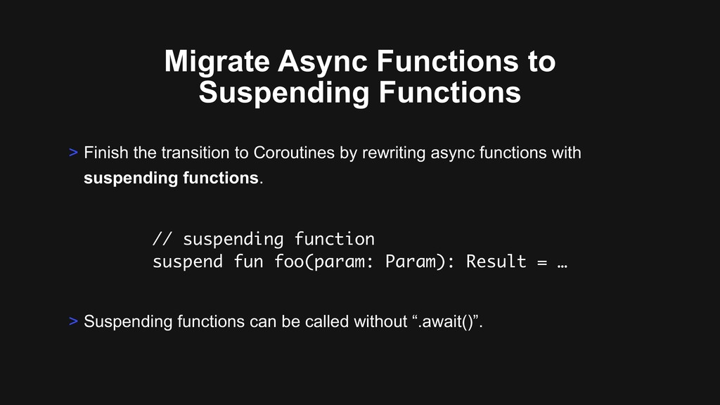Migrate Async Functions to Suspending Functions...