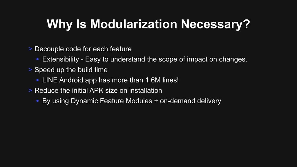 Why Is Modularization Necessary? > Decouple cod...