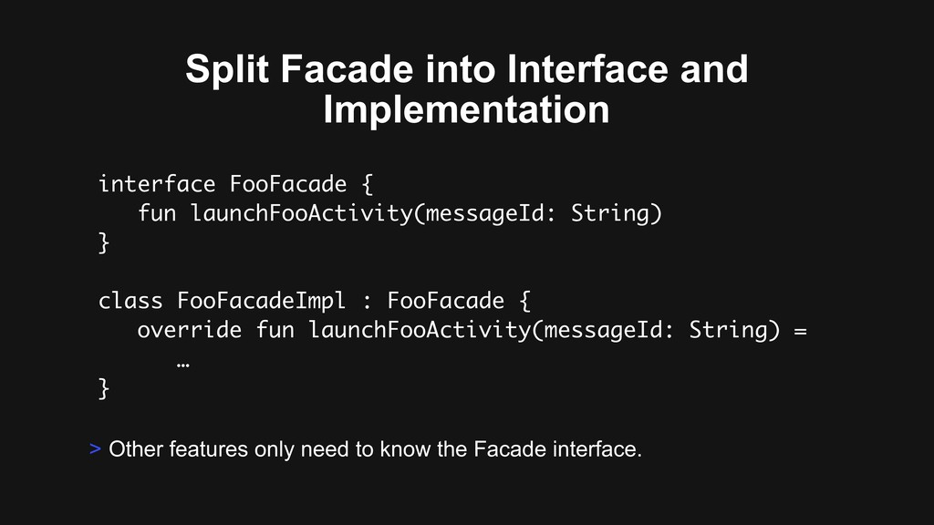 Split Facade into Interface and Implementation ...