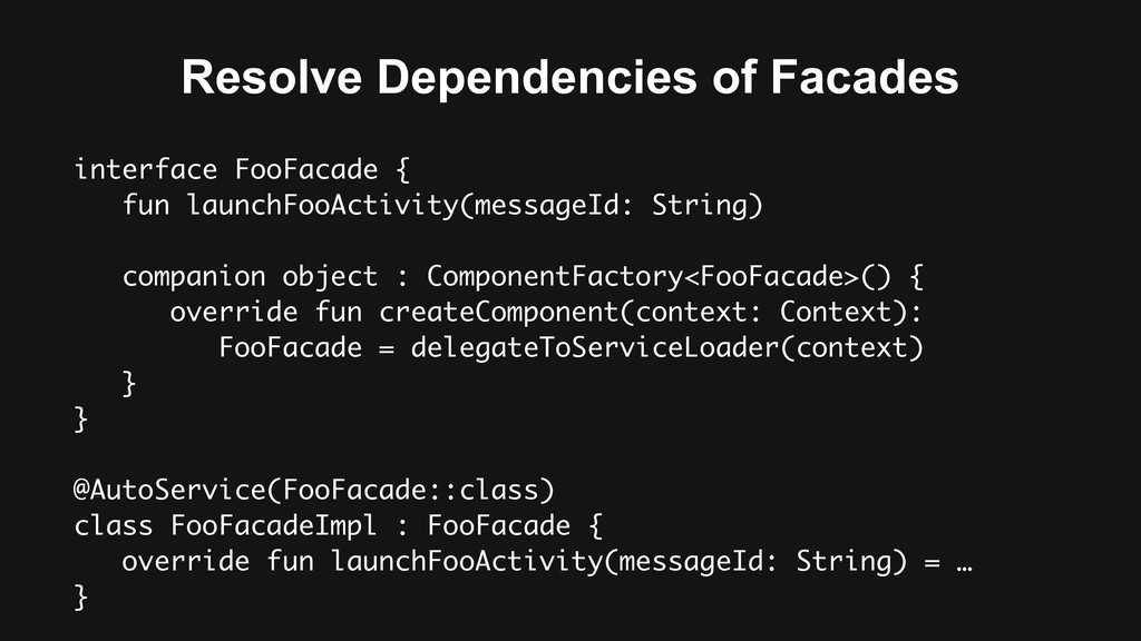 interface FooFacade { fun launchFooActivity(mes...