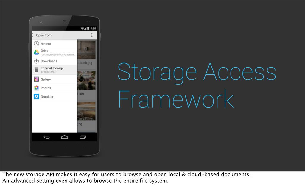 Storage Access Framework The new storage API ma...