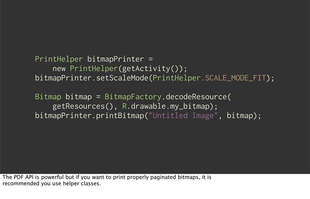 PrintHelper bitmapPrinter = new PrintHelper(get...