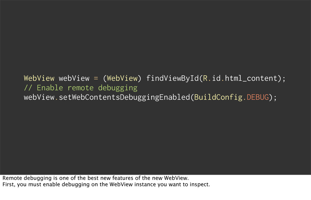 WebView webView = (WebView) findViewById(R.id.h...