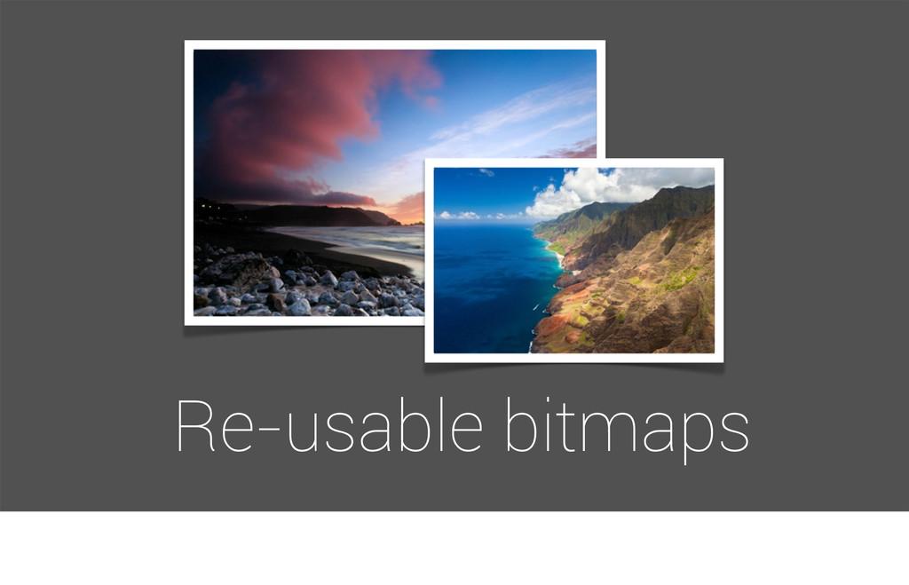 Re-usable bitmaps