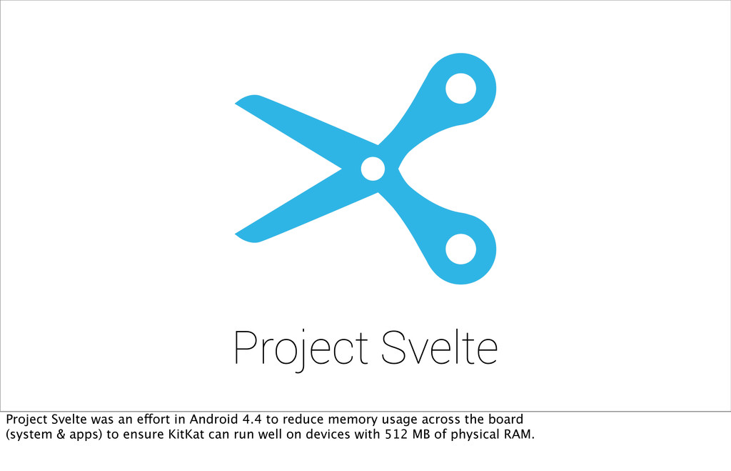 Project Svelte Project Svelte was an effort in ...