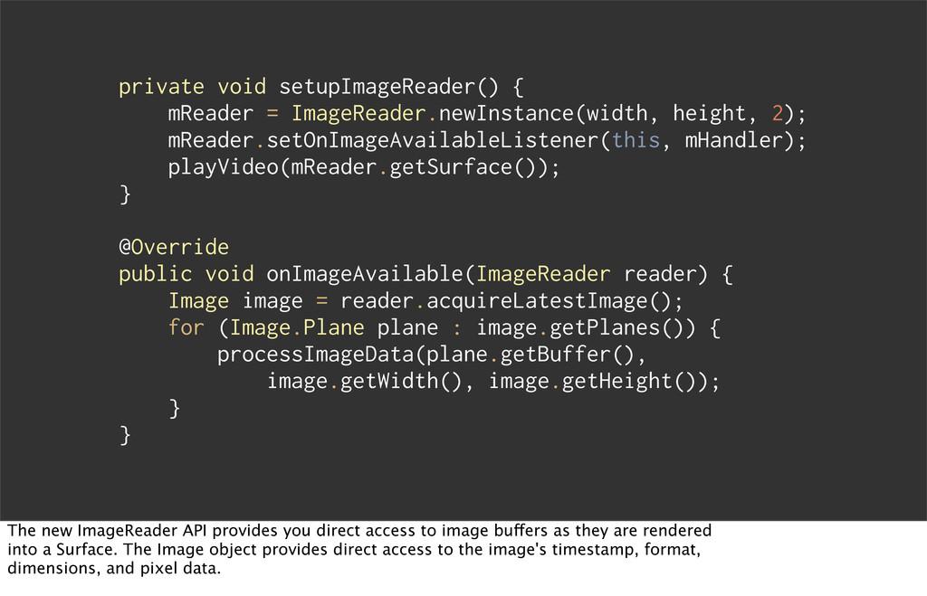 private void setupImageReader() { mReader = Ima...